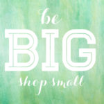 Be Big Shop Small