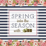 Spring into the Season